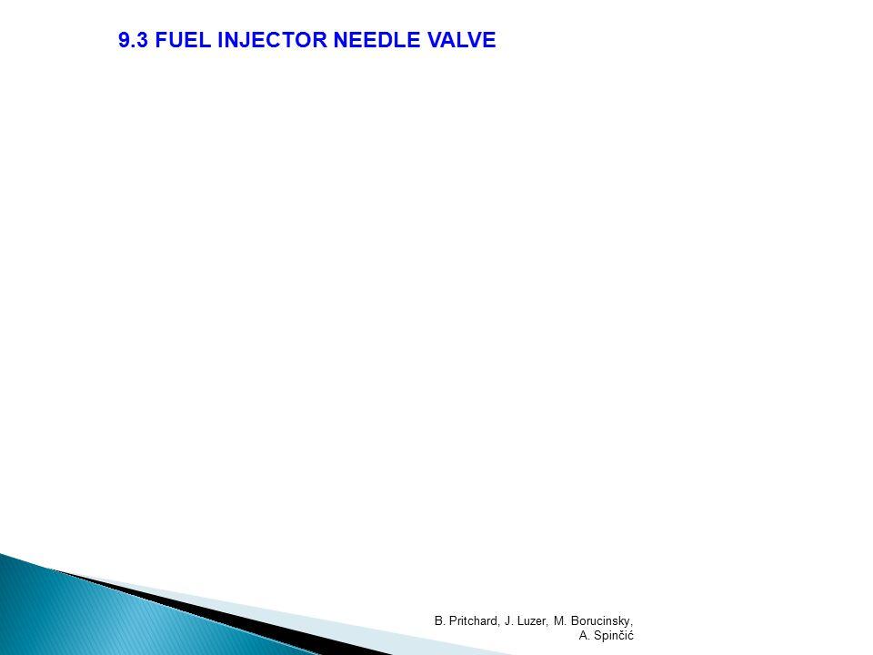 9.3 FUEL INJECTOR NEEDLE VALVE B. Pritchard, J. Luzer, M. Borucinsky, A. Spinčić