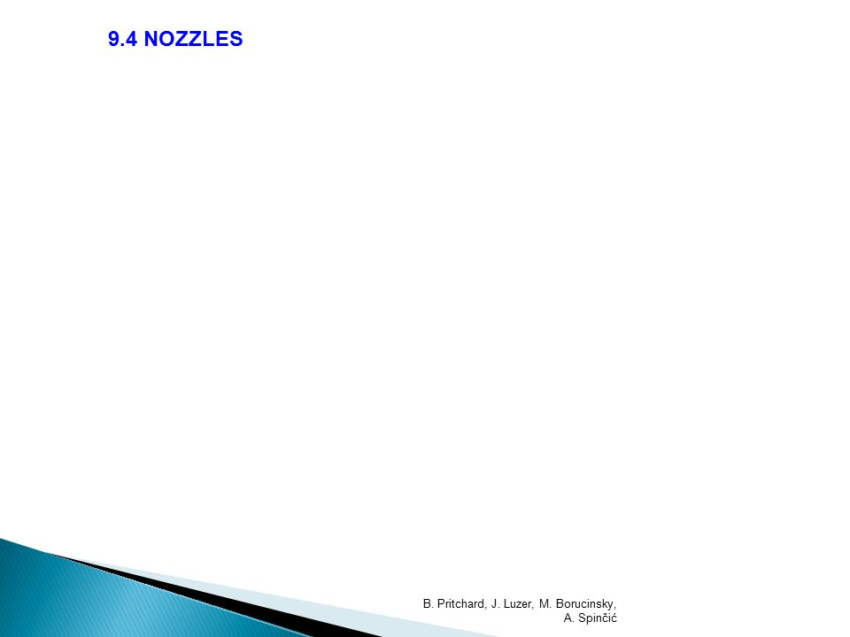 9.4 NOZZLES B. Pritchard, J. Luzer, M. Borucinsky, A. Spinčić