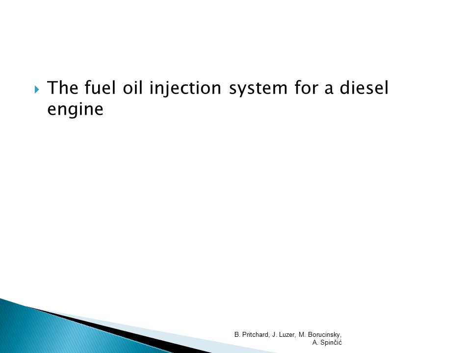  The fuel oil injection system for a diesel engine B.