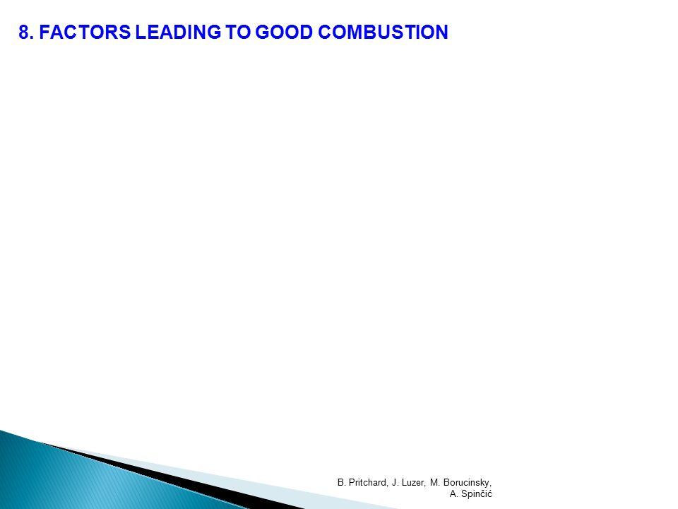 8. FACTORS LEADING TO GOOD COMBUSTION B. Pritchard, J. Luzer, M. Borucinsky, A. Spinčić