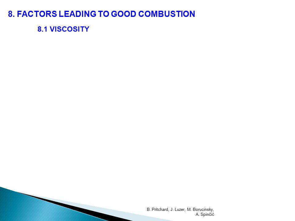 8.FACTORS LEADING TO GOOD COMBUSTION 8.1 VISCOSITY B.