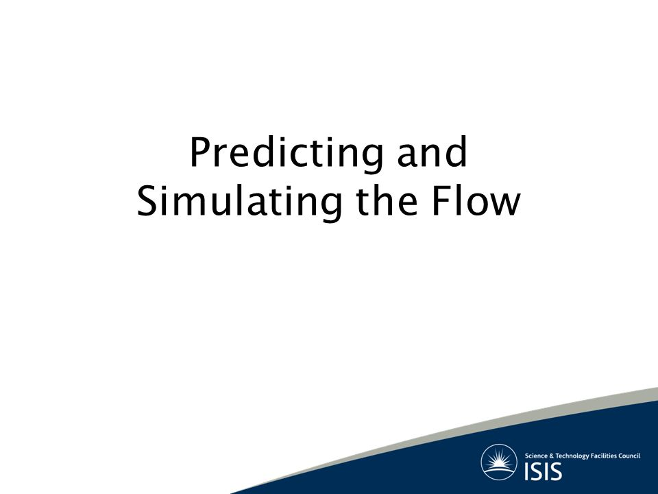 Predicting and Simulating the Flow