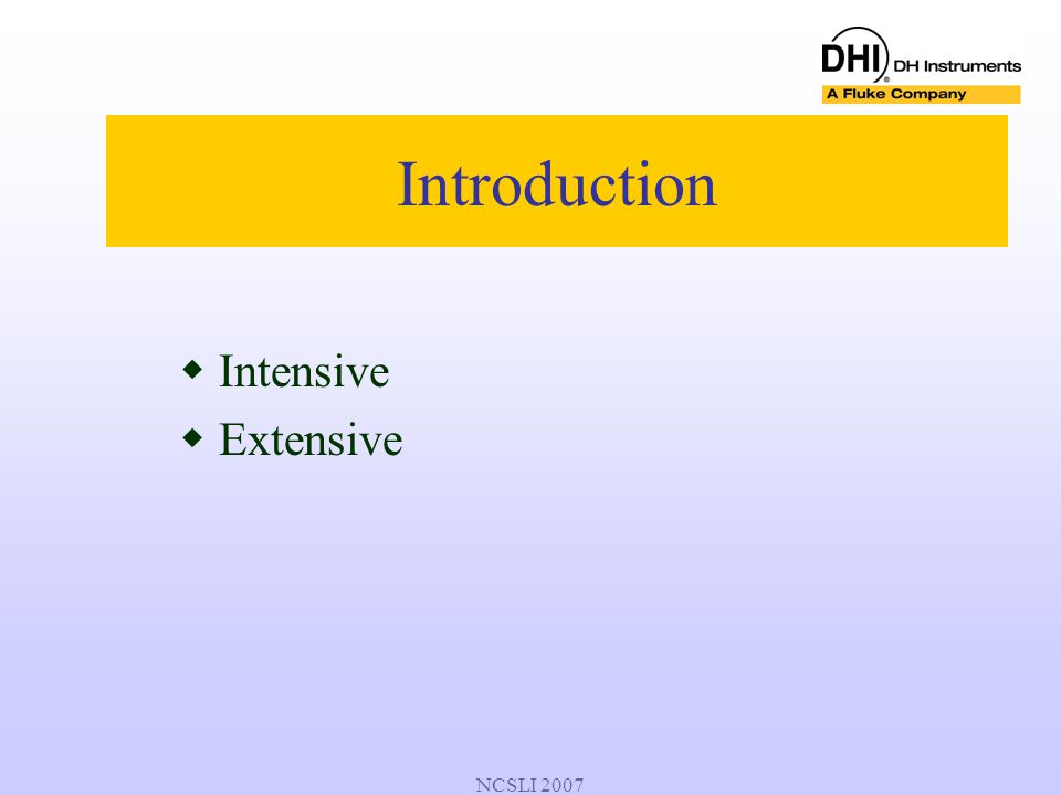 NCSLI 2007 Introduction  Intensive  Extensive