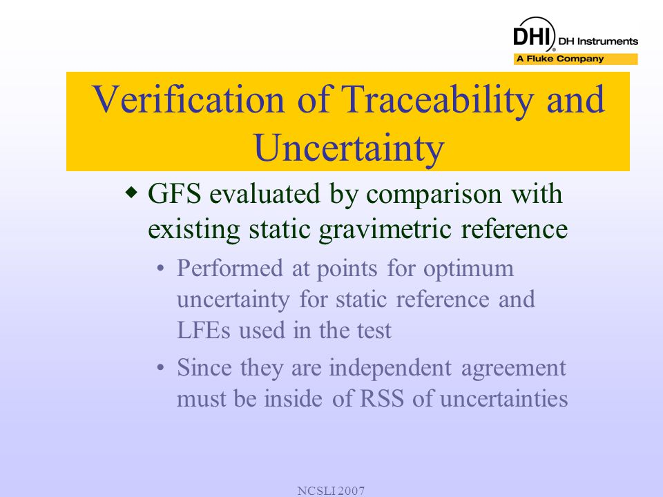 NCSLI 2007  GFS evaluated by comparison with existing static gravimetric reference Performed at points for optimum uncertainty for static reference a