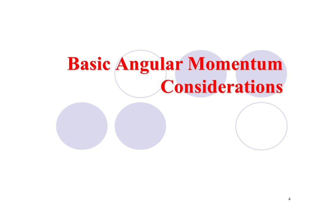 4 Basic Angular Momentum Considerations