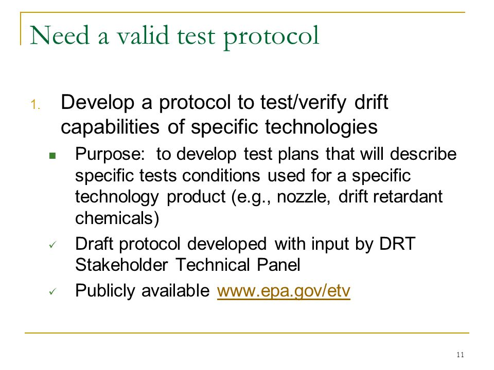 11 Need a valid test protocol 1.
