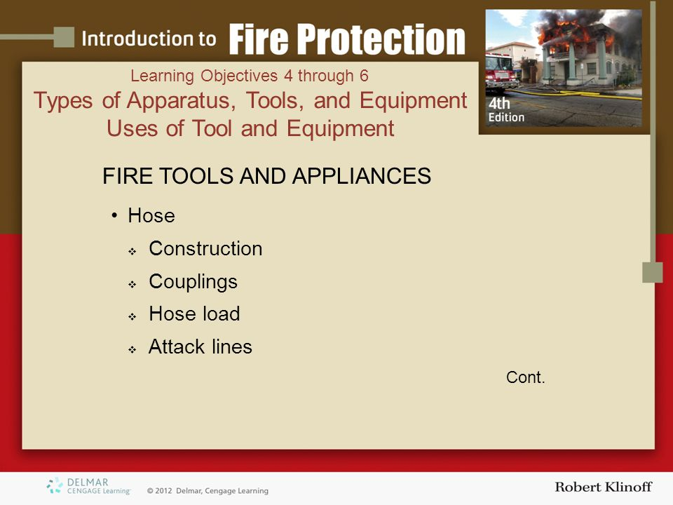 FIRE TOOLS AND APPLIANCES Hose  Construction  Couplings  Hose load  Attack lines Cont.