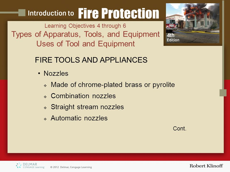 FIRE TOOLS AND APPLIANCES Nozzles  Made of chrome-plated brass or pyrolite  Combination nozzles  Straight stream nozzles  Automatic nozzles Cont.