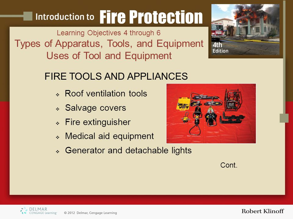 FIRE TOOLS AND APPLIANCES  Roof ventilation tools  Salvage covers  Fire extinguisher  Medical aid equipment  Generator and detachable lights Cont.