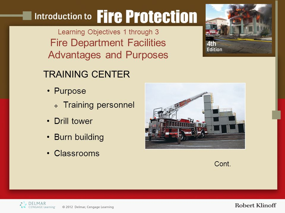 TRAINING CENTER Purpose  Training personnel Drill tower Burn building Classrooms Cont.