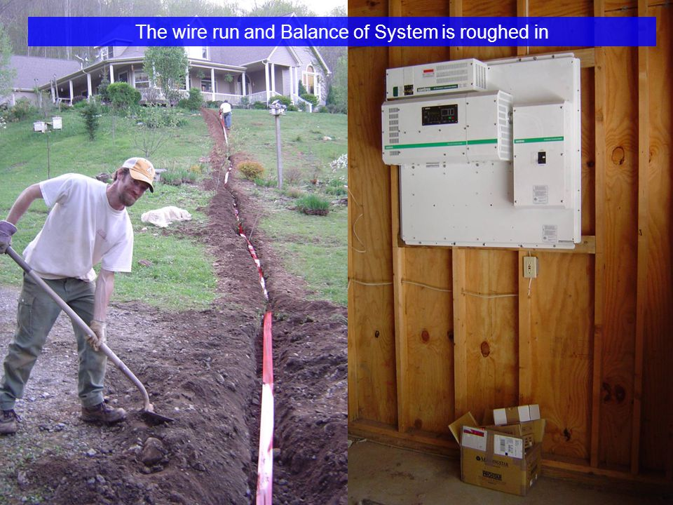The wire run and Balance of System is roughed in