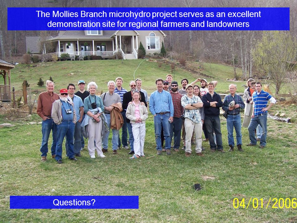 The Mollies Branch microhydro project serves as an excellent demonstration site for regional farmers and landowners Questions