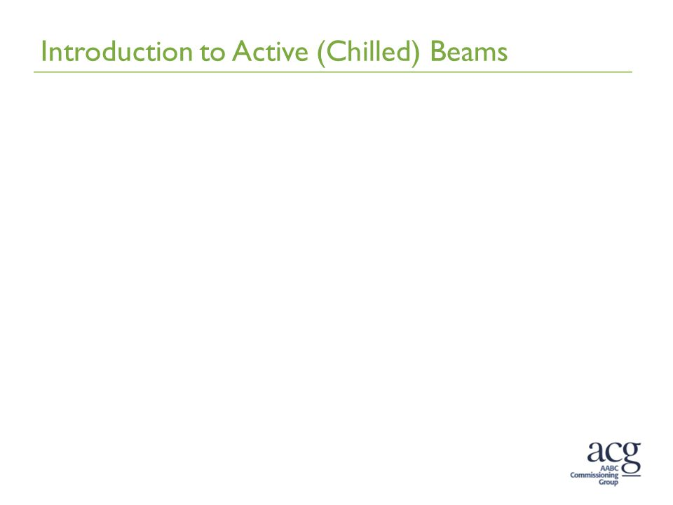 Introduction to Active (Chilled) Beams