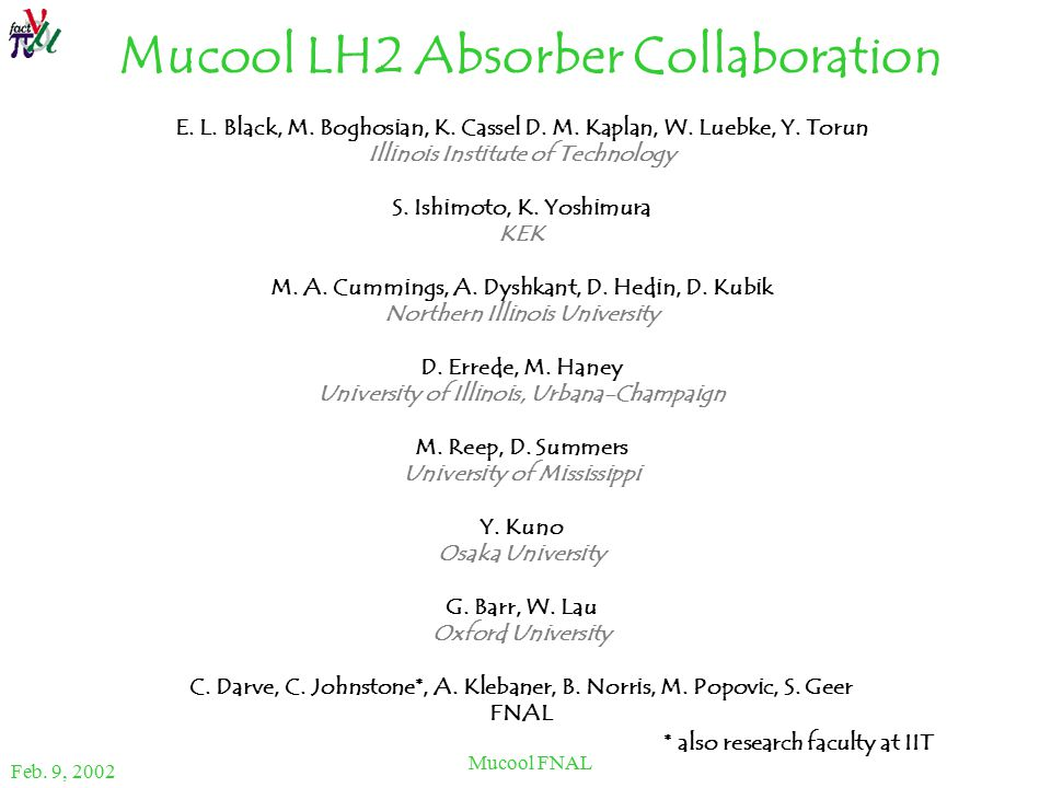 Feb. 9, 2002 Mucool FNAL Mucool LH2 Absorber Collaboration E.