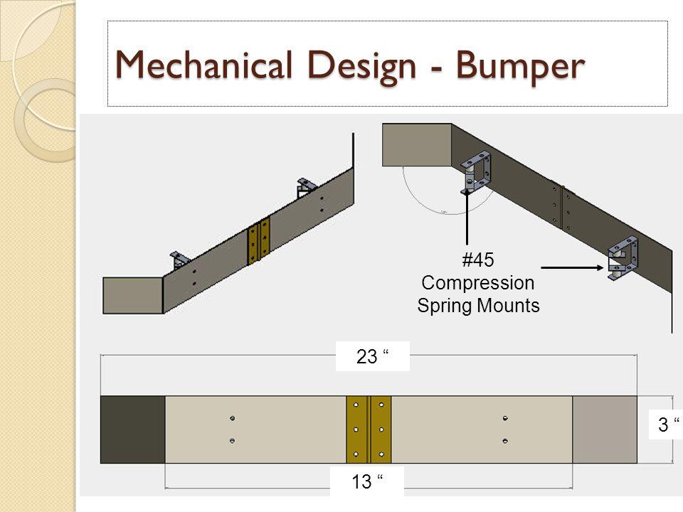 Mechanical Design - Bumper 23 13 3 #45 Compression Spring Mounts