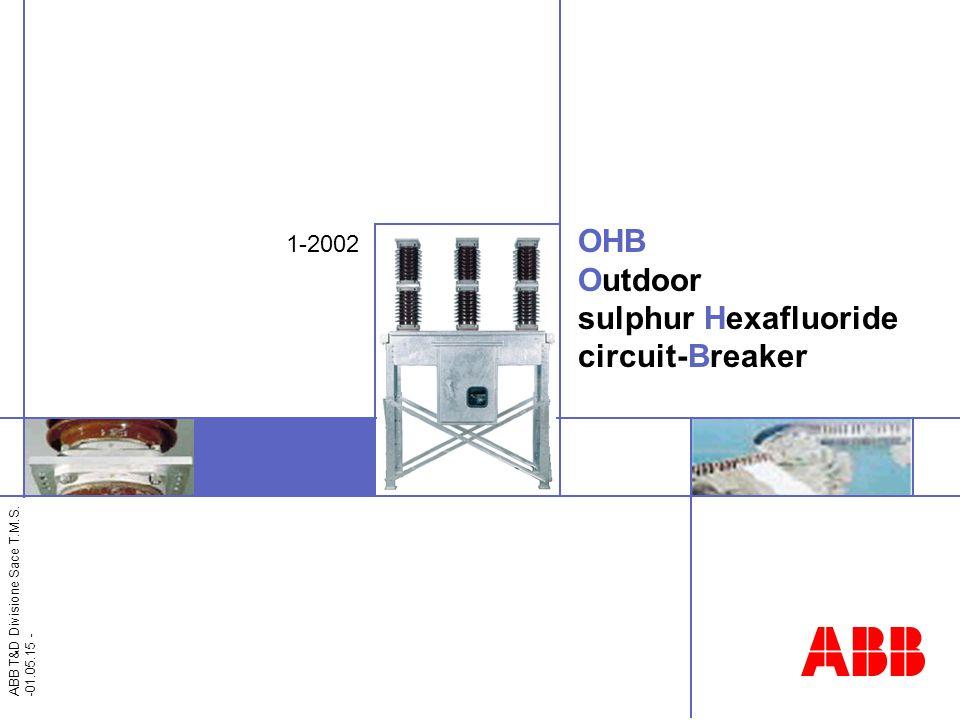 ABB T&D Divisione Sace T.M.S. -01.05.15 - OHB Outdoor sulphur Hexafluoride circuit-Breaker 1-2002