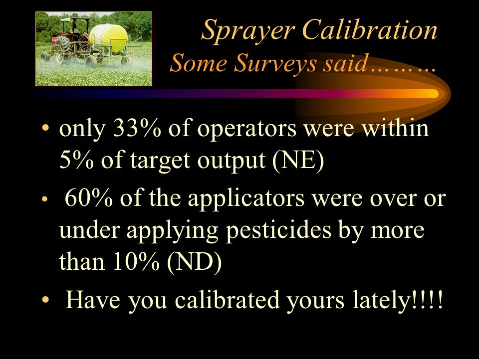 Nozzle Selection (contact or systemic herbicide?) contact * Gramoxone Max, Basagran, Blazer, Storm, Tough systemic * Cadre, Pursuit, Select, Poast, 2,4- DB, Classic
