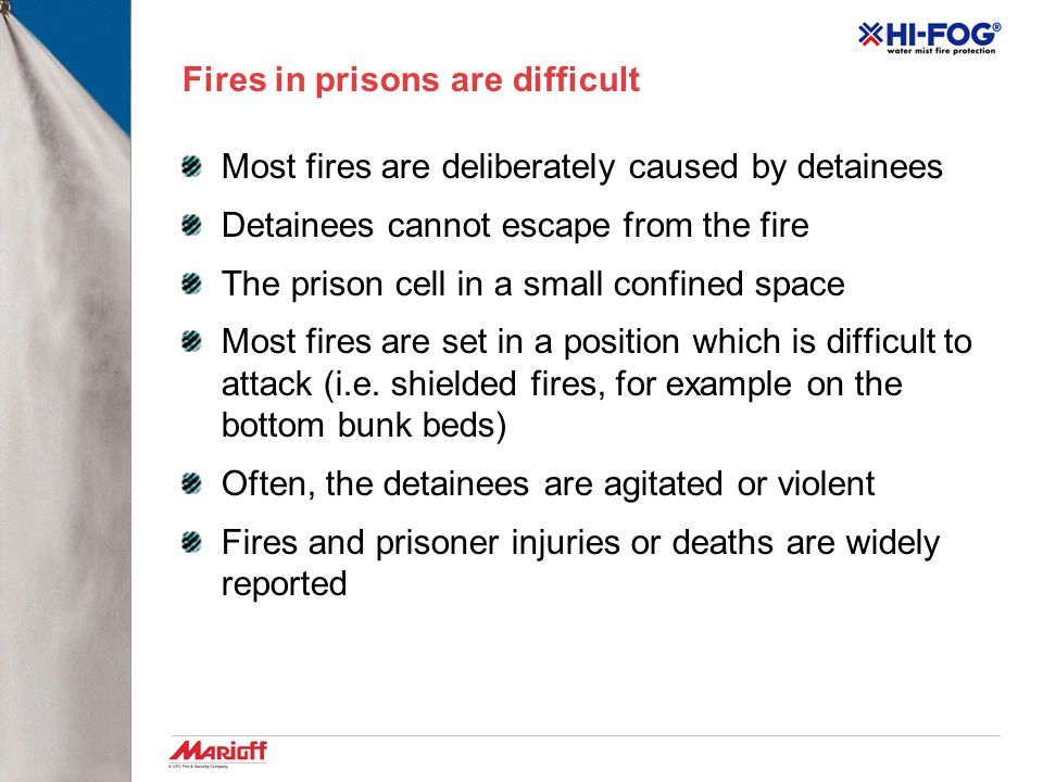 The Conundrum… You cannot just leave your detainees in their cell during a fire.
