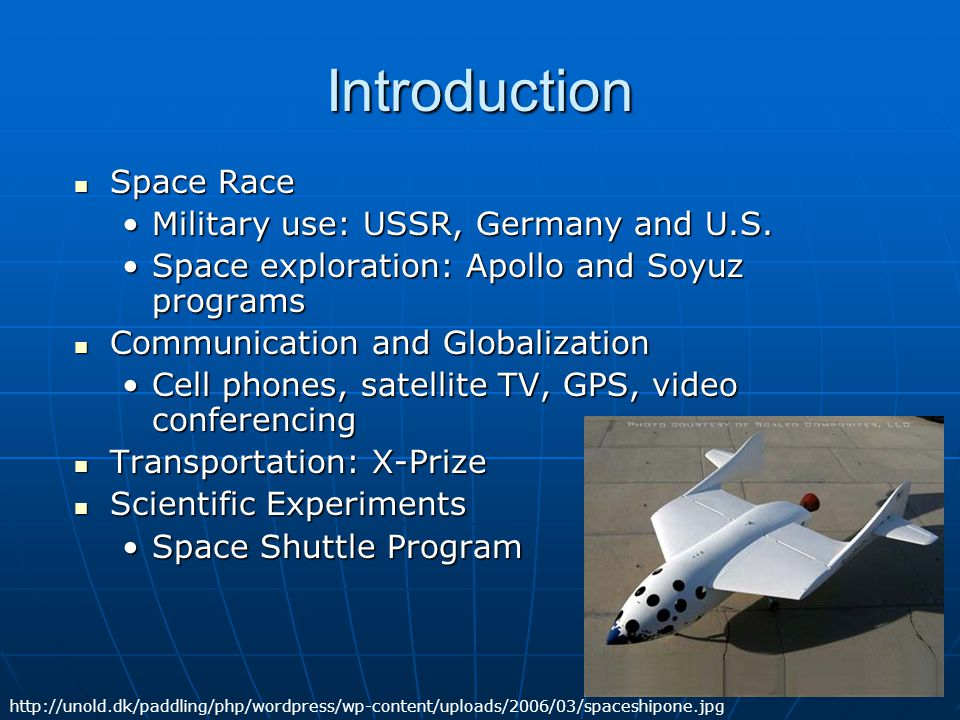 Introduction Space Race Space Race Military use: USSR, Germany and U.S.Military use: USSR, Germany and U.S.
