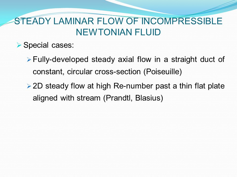  Laminar round jet of incompressible Newtonian fluid: Far- Field  Schlichting BL approximation  PDE's governing mass & axial momentum conservation in r, , z coordinates admit exact solutions by method of combination of variables , i.e., dependent variables are uniquely determined by the single independent variable: STEADY TURBULENT FLOWS: DISCHARGING JETS
