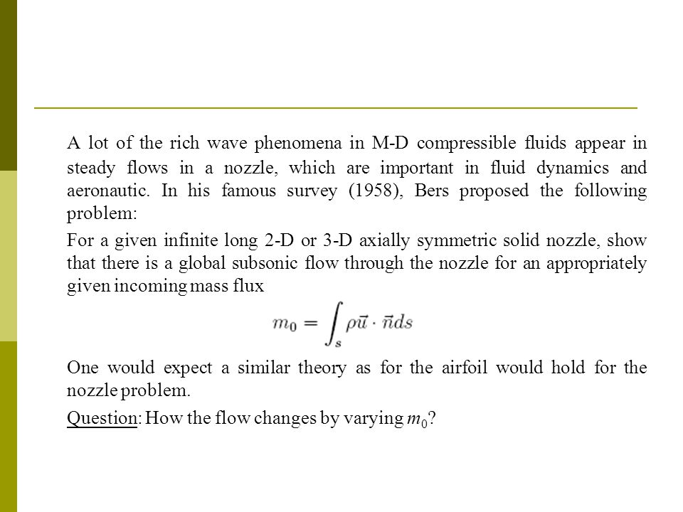 A lot of the rich wave phenomena in M-D compressible fluids appear in steady flows in a nozzle, which are important in fluid dynamics and aeronautic.
