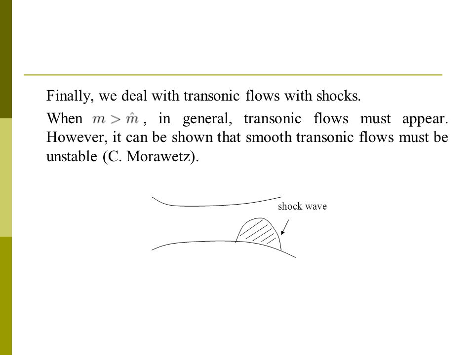 Finally, we deal with transonic flows with shocks.