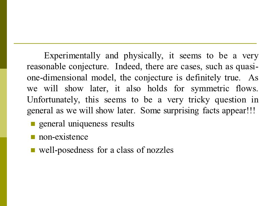 Experimentally and physically, it seems to be a very reasonable conjecture.