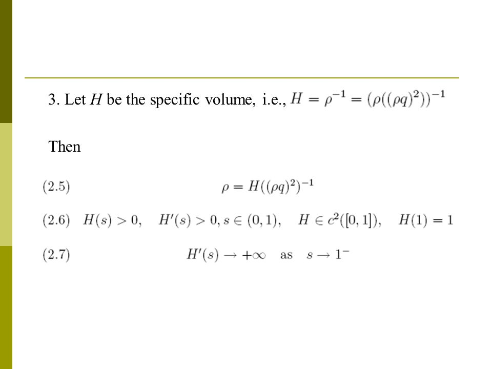 3. Let H be the specific volume, i.e., Then