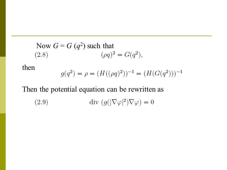 Now G = G (q 2 ) such that then Then the potential equation can be rewritten as