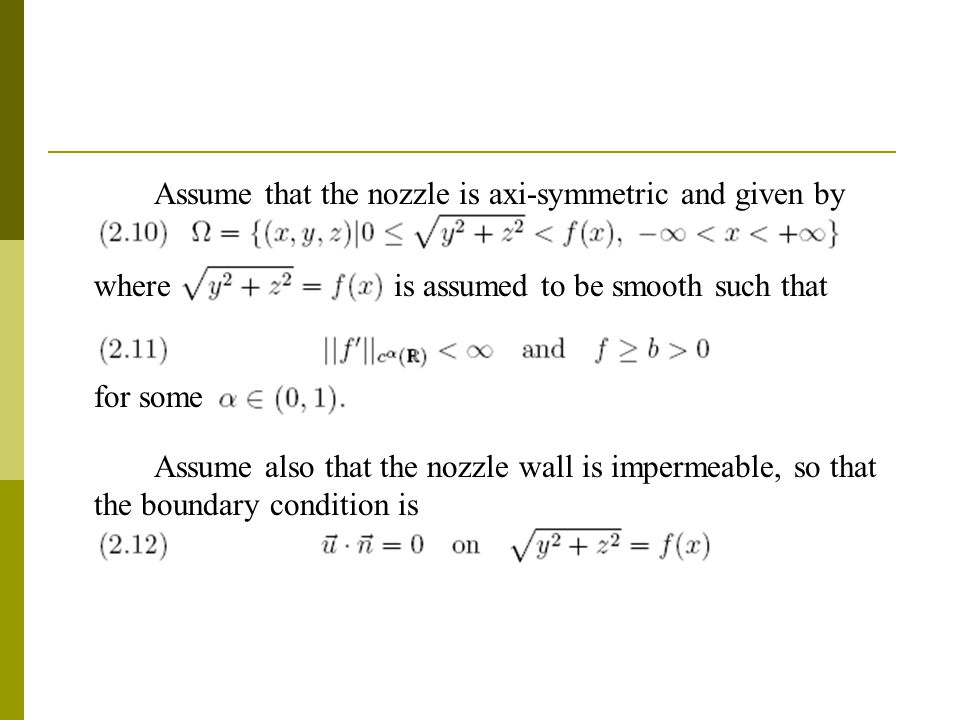 Assume that the nozzle is axi-symmetric and given by where is assumed to be smooth such that for some Assume also that the nozzle wall is impermeable, so that the boundary condition is