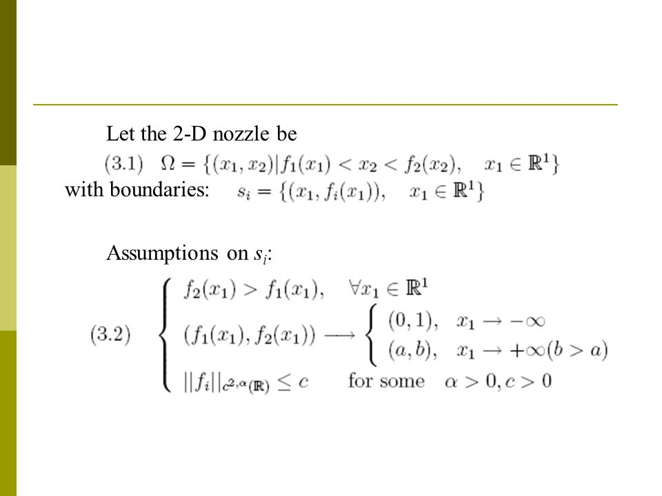Let the 2-D nozzle be with boundaries: Assumptions on s i :