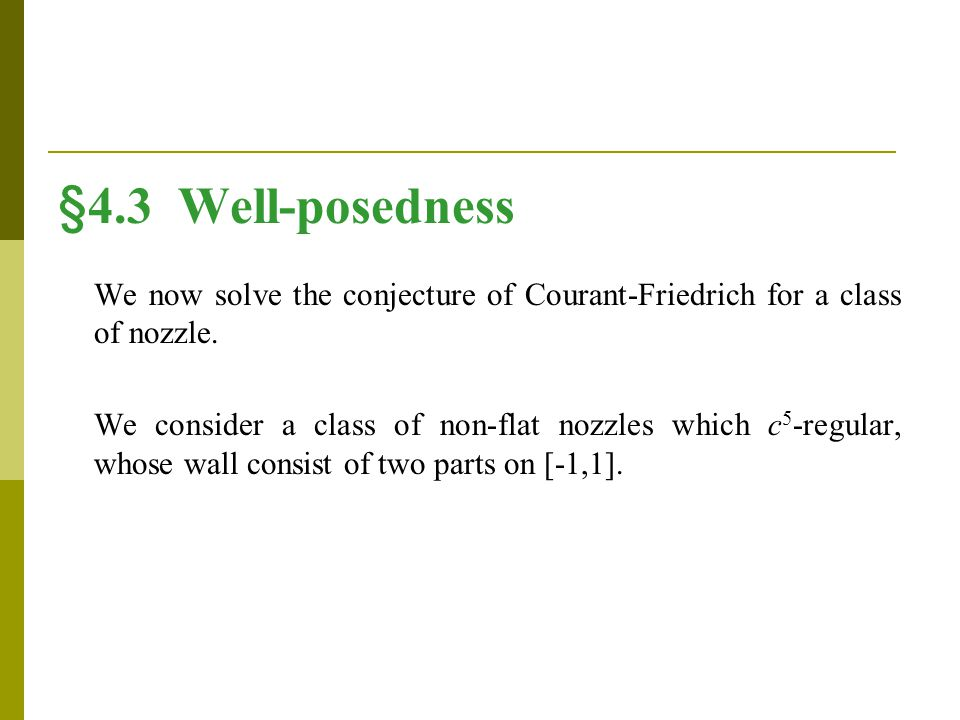 §4.3 Well-posedness We now solve the conjecture of Courant-Friedrich for a class of nozzle.