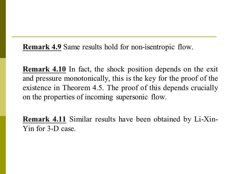 Remark 4.9 Same results hold for non-isentropic flow.