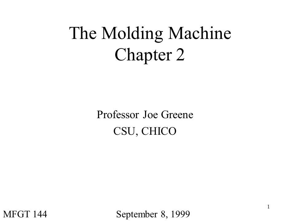2 Chapter 1: Introduction to Plastics Objectives –Main Components of the injection molding machine –Operations of an injection molding machine –Injection requirements –Sizing the clamp unit
