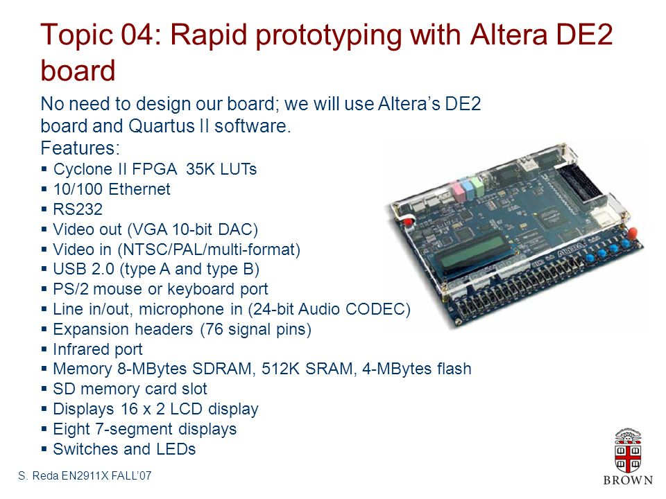 Topic 04: Rapid prototyping with Altera DE2 board S.