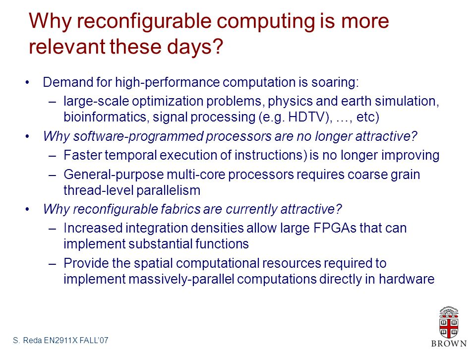 Why reconfigurable computing is more relevant these days.