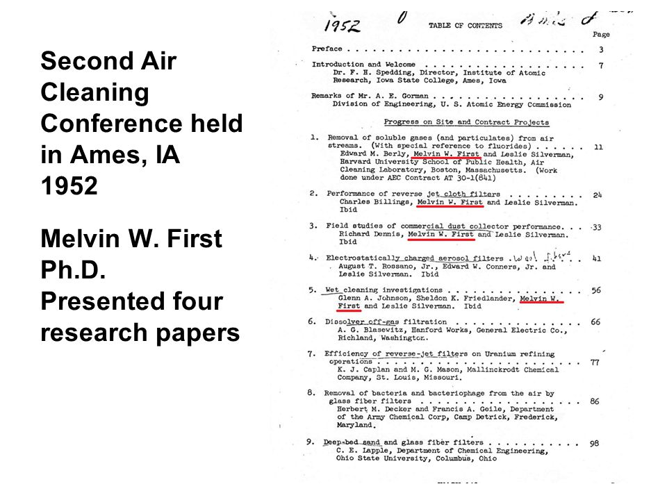 Second Air Cleaning Conference held in Ames, IA 1952 Melvin W. First Ph.D. Presented four research papers