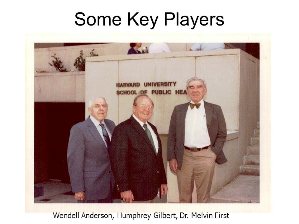 Some Key Players Wendell Anderson, Humphrey Gilbert, Dr. Melvin First