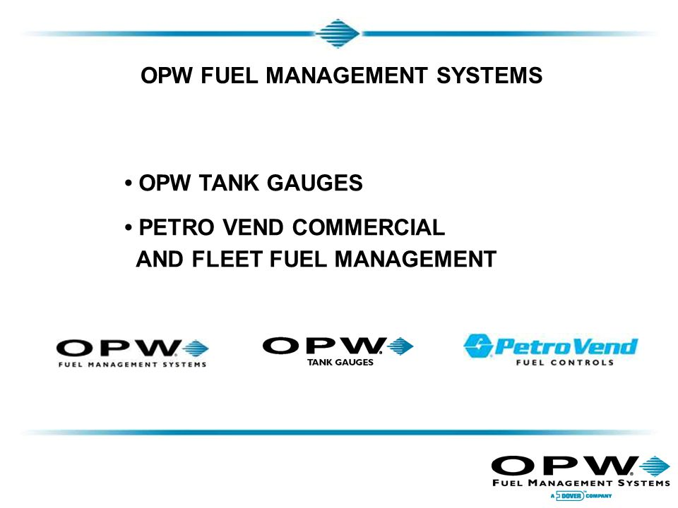 OPW TANK GAUGES PETRO VEND COMMERCIAL AND FLEET FUEL MANAGEMENT OPW FUEL MANAGEMENT SYSTEMS