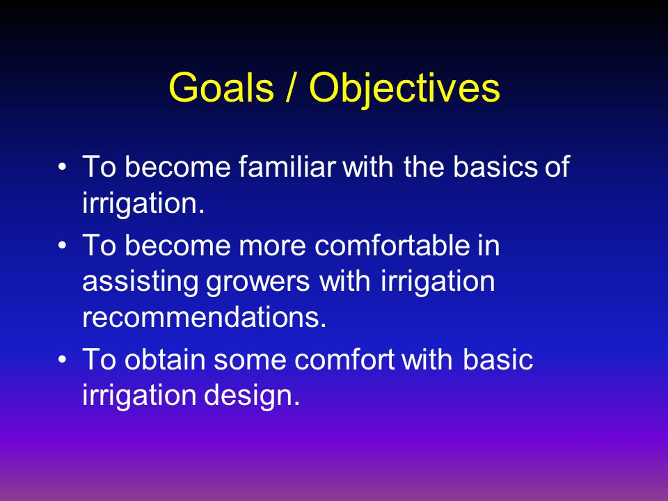 Goals / Objectives (cont.) To obtain a glimpse of large scale irrigation design.