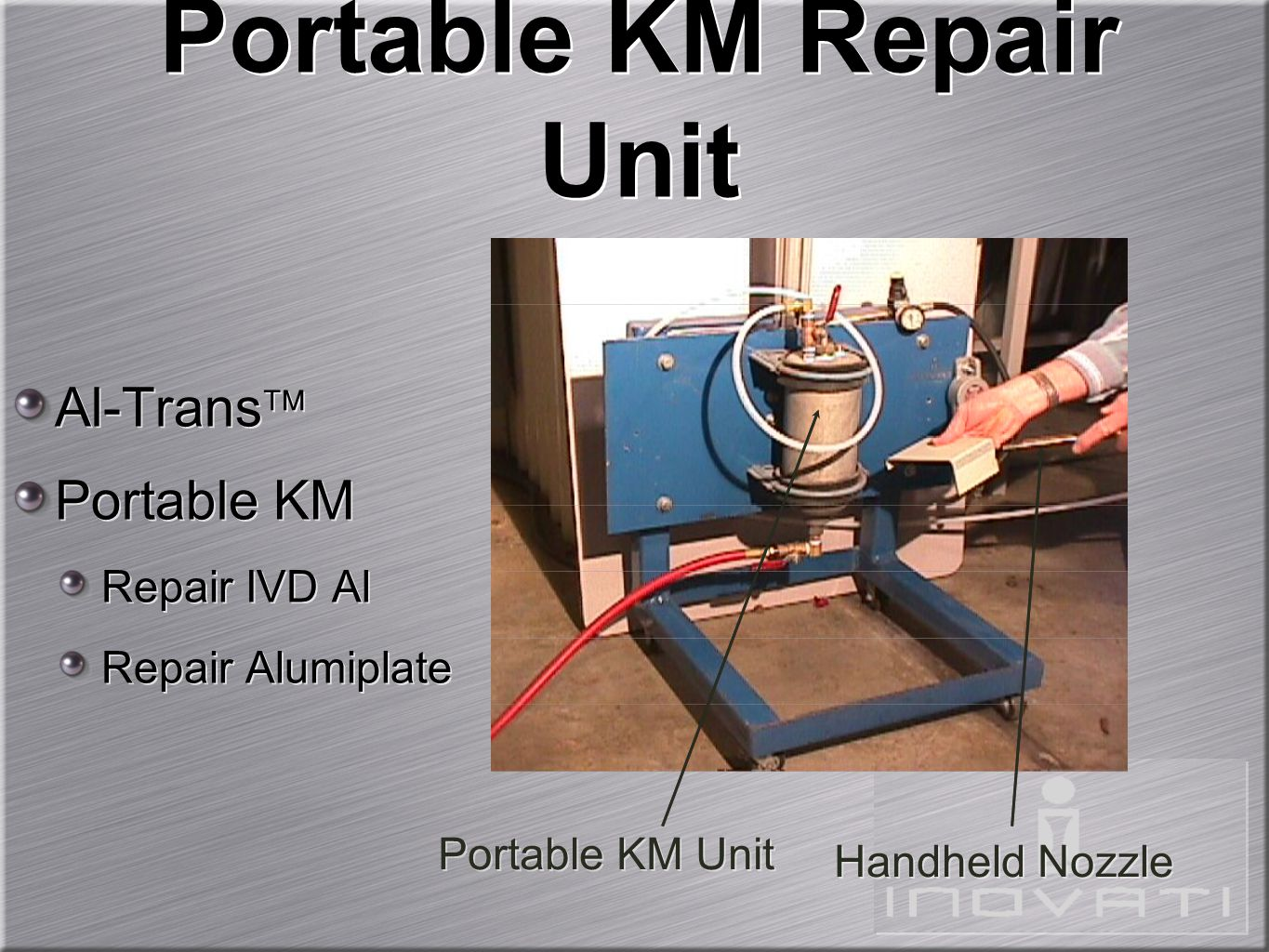 Portable KM Repair Unit Handheld Nozzle Al-Trans  Portable KM Repair IVD Al Repair Alumiplate Al-Trans  Portable KM Repair IVD Al Repair Alumiplate Portable KM Unit