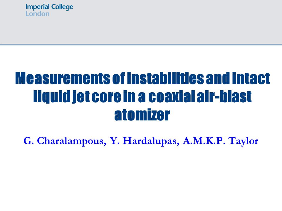 Measurements of instabilities and intact liquid jet core in a coaxial air-blast atomizer G.