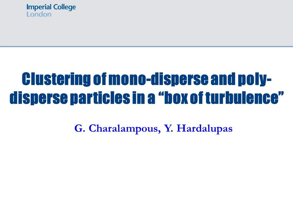 Clustering of mono-disperse and poly- disperse particles in a box of turbulence G.