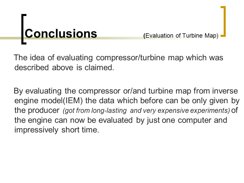 Conclusions (Evaluation of Turbine Map) The idea of evaluating compressor/turbine map which was described above is claimed. By evaluating the compress