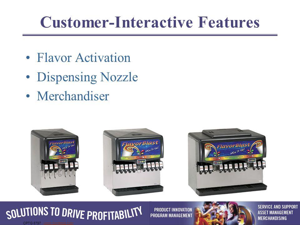 CPTG 8797 www.cornelius.comwww.cornelius.com Customer-Interactive Features Flavor Activation Dispensing Nozzle Merchandiser