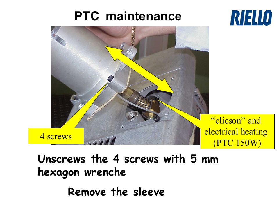 PTC maintenance Remove the sleeve clicson and electrical heating (PTC 150W) 4 screws Unscrews the 4 screws with 5 mm hexagon wrenche