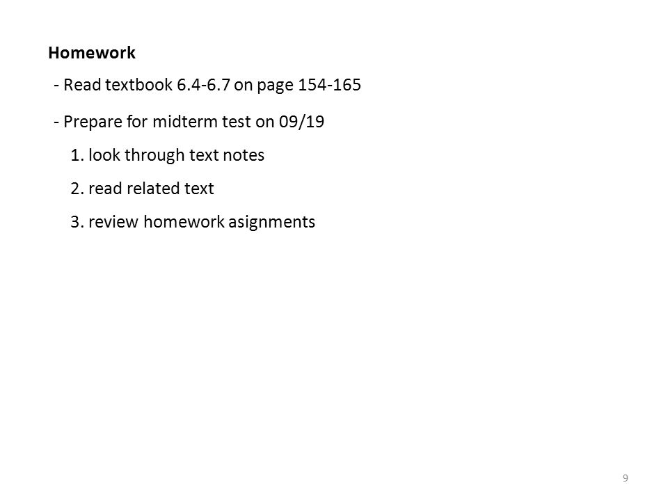 9 Homework - Prepare for midterm test on 09/19 1. look through text notes 2.