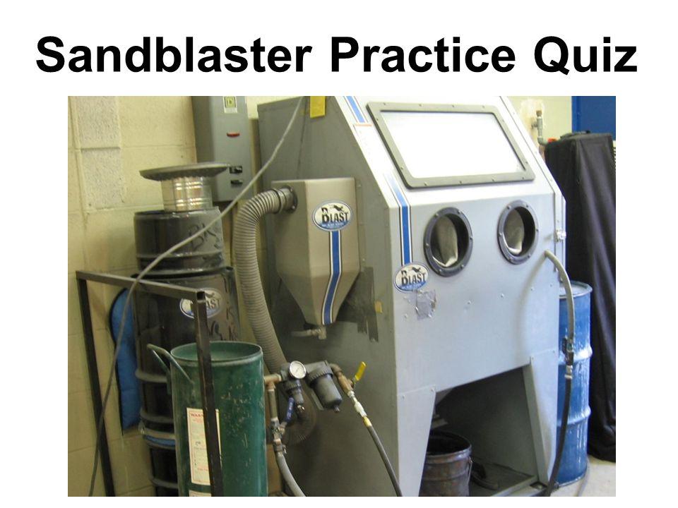 Sandblaster Practice Quiz