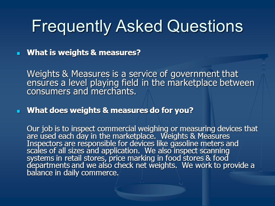 Frequently Asked Questions Is weights & measures a consumer protection group.