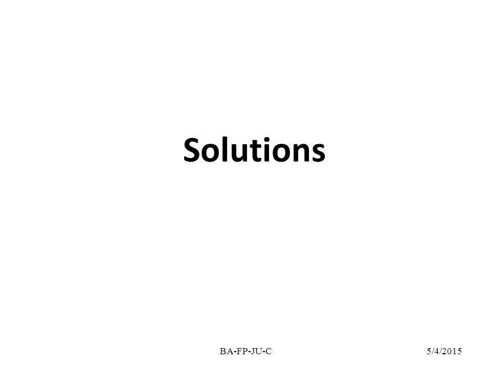 Solutions 5/4/2015BA-FP-JU-C
